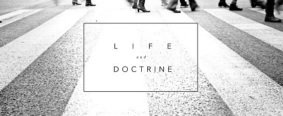 Life and Doctrine