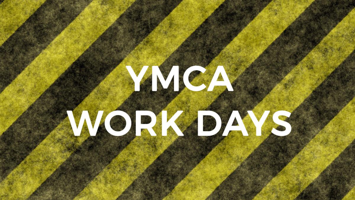 YMCA Work Days