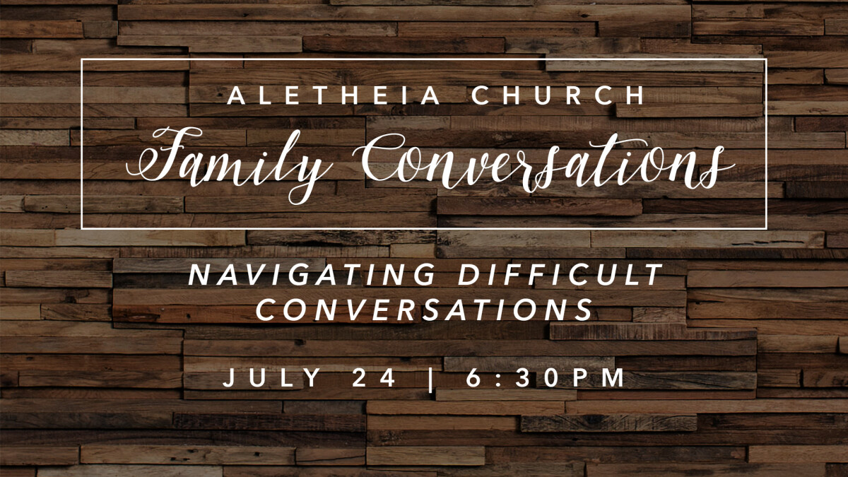 Family Conversation: Difficult Conversations