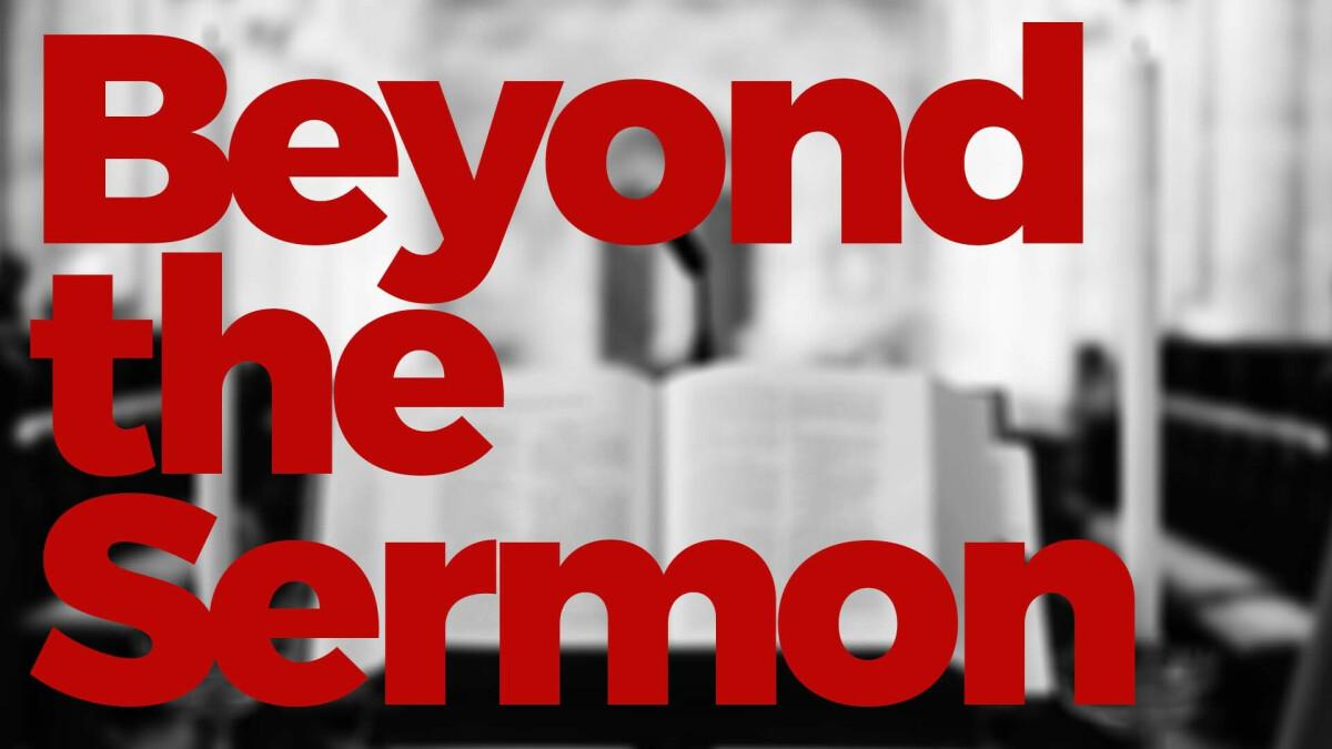Beyond the Sermon