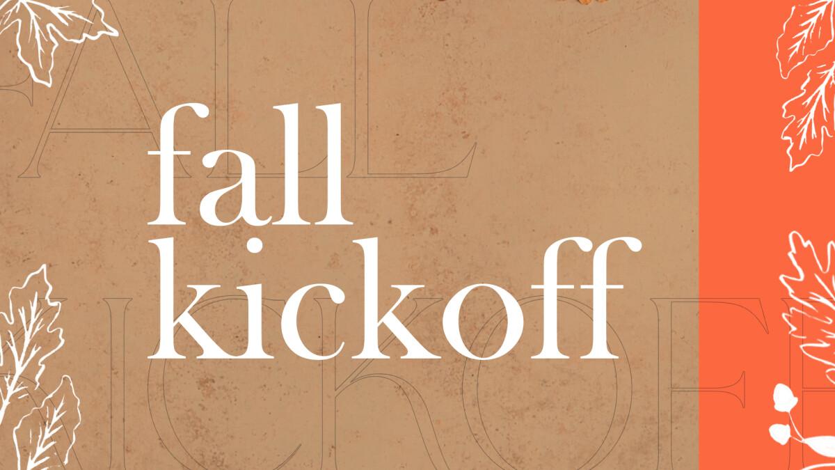 Fall Kickoff!